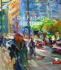 Die Farben der Stadt, m. 1 DVD