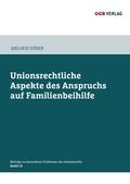 Unionsrechtliche Aspekte des Anspruchs auf Familienbeihilfe (f. Österreich)
