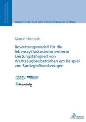 Bewertungsmodell für die lebenszykluskostenorientierte Leistungsfähigkeit von Werkzeugbaubetrieben am Beispiel von Sprit