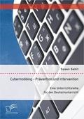 Cybermobbing - Prävention und Intervention. Eine Unterrichtsreihe für den Deutschunterricht