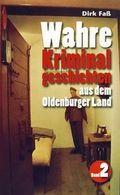 Wahre Kriminalgeschichten aus dem Oldenburger Land - Bd.2