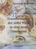 Transformation der alten Welt, in die neue Dimension