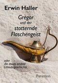Gregor und der stotternde Flaschengeist ...
