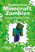 Tagebuch eines Minecraft-Zombies - Alles über meine Besuche im Nether, meine Freunde Creepy und Schleimi und die hässlic