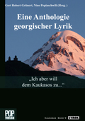 'Ich aber will dem Kaukasos zu . . .'. Eine Anthologie georgischer Lyrik, m. Audio-CD