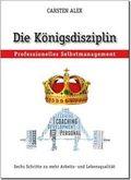 """Die Königsdisziplin """"Professionelles Selbstmanagement"""""""