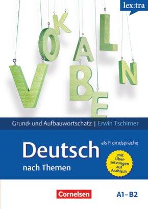 lex:tra Grund- und Aufbauwortschatz Deutsch als Fremdsprache nach Themen (Mit arabischer Übersetzung)