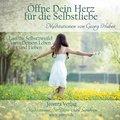 Öffne dein Herz für die Selbstliebe, 1 Audio-CD