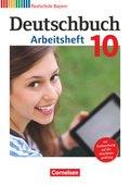 Deutschbuch, Realschule Bayern: 10. Jahrgangsstufe, Arbeitsheft