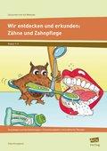 Wir entdecken und erkunden: Zähne und Zahnpflege