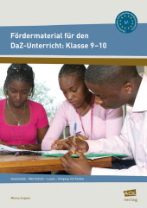 Fördermaterial für den DaZ-Unterricht: Klasse 9-10