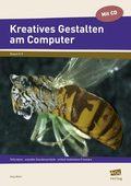 Kreatives Gestalten am Computer (Sek I), m. CD-ROM
