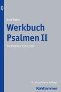 Werkbuch Psalmen: Die Psalmen 73 bis 150; Bd.2