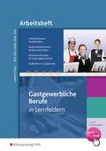 Gastgewerbliche Berufe in Lernfeldern: 1. und 2. Ausbildungsjahr, Hotelfachmann/Hotelfachfrau, Restaurantfachmann/Restaurantfachfrau, Fachmann/Fachfrau für Sys