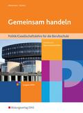 Gemeinsam handeln, Ausgabe Nordrhein-Westfalen: Technik und Naturwissenschaften, Schülerband; Bd.1