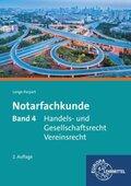 Notarfachkunde: Handels- und Gesellschaftsrecht, Vereinsrecht; Bd.4