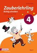 Zauberlehrling - Richtig schreiben, Ausgabe  Bayern (2014): 4. Schuljahr, Arbeitsheft Schulausgangsschrift