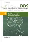 Die Deutsche Schule: Qualifizierung für sprachliche Bildung; Bd.13