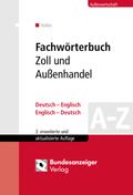 Fachwörterbuch Zoll und Außenhandel, Deutsch-Englisch, Englisch-Deutsch