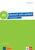 Deutsch echt einfach: A1 - Lehrerhandbuch