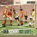 """""""Der Schiri ist Luft"""", 1 Audio-CD"""