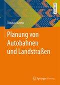 Planung von Autobahnen und Landstraßen