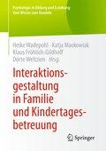 Interaktionsgestaltung in Familie und Kindertagesbetreuung