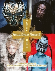 A Complete Guide to Special Effects Makeup - Vol.2