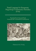 "Tamil Language for Europeans. Ziegenbalg's ""Grammatica Damulica (1716)"