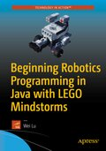 Beginning Robotics Programming in Java with LEGO® Mindstorms