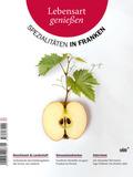 Lebensart genießen - Spezialitäten in Franken