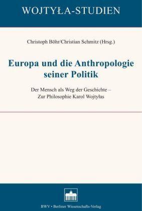 Europa und die Anthropologie seiner Politik