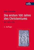 Die ersten 100 Jahre des Christentums, 30-130 n. Chr.
