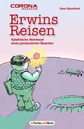 Erwins Reisen - Galaktische Abenteuer eines pensionierten Beamten
