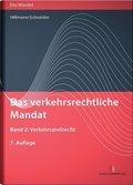 Das verkehrsrechtliche Mandat: Verkehrszivilrecht; Bd.2