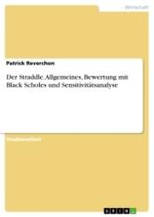 Der Straddle. Allgemeines, Bewertung mit Black Scholes und Sensitivitätsanalyse
