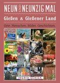 Neunundneunzig Mal Gießen & Gießener Land