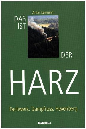 Das ist der Harz