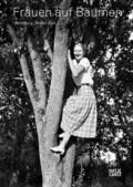Frauen auf Bäumen / Women in Trees