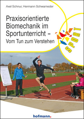 Praxisorientierte Biomechanik im Sportunterricht