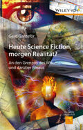 Heute Science Fiction, morgen Realität?