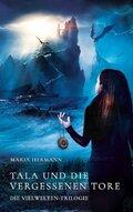 Die Vielwelten-Trilogie - Tala und die vergessenen Tore
