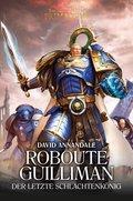 The Horus Heresy - Roboute Guilliman, Der letzte Schlachtenkönig