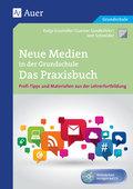 Neue Medien in der Grundschule - Das Praxisbuch, m. CD-ROM