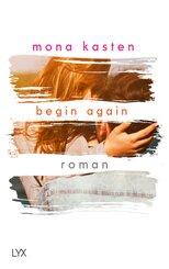 Begin Again; Band II. Teil 1