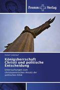 Königsherrschaft Christi und politische Entscheidung