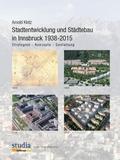 Stadtentwicklung und Städtebau in Innsbruck 1938-2015