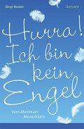 Hurra! Ich bin kein Engel