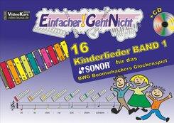 Einfacher!-Geht-Nicht: 16 Kinderlieder für das SONOR BWG Boomwhackers Glockenspiel, m. 1 Audio-CD - Bd.1