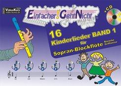 Einfacher!-Geht-Nicht: 16 Kinderlieder für Sopran-Blockflöte (barocke Griffweise), m. 1 Audio-CD - Bd.1